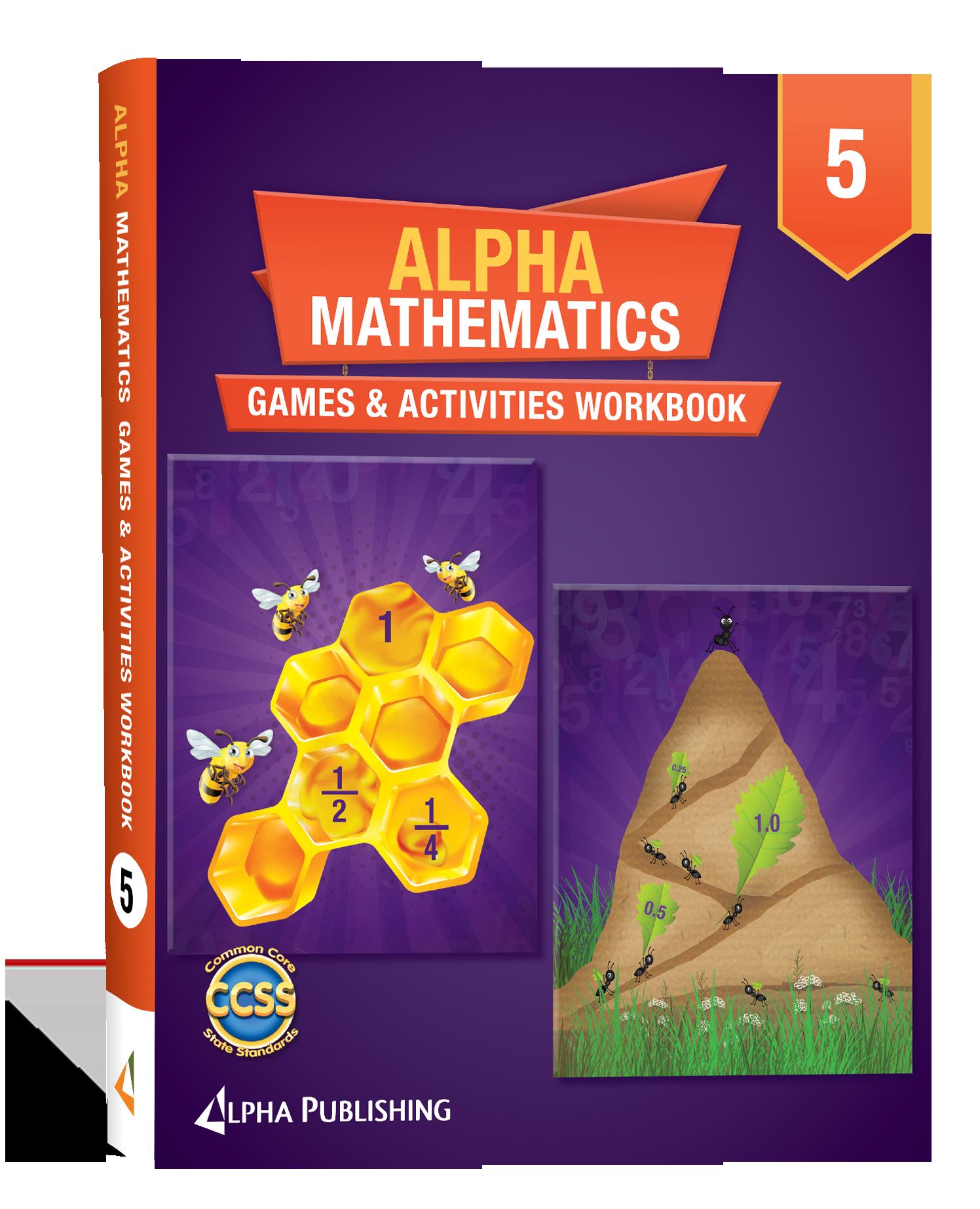Alpha Math GR 5 Games and Activities Workbook